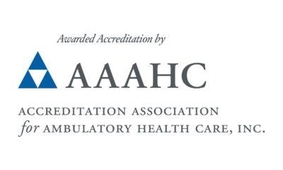 Awarded Accreditation by Accreditation Association for Ambulatory Health Care, Inc.